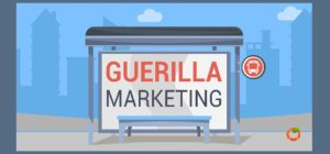 what is guerilla marketing